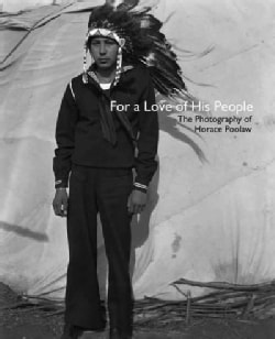 For a Love of His People: The Photography of Horace Poolaw (Hardcover)