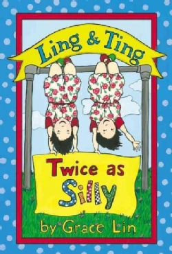 Ling & Ting Twice As Silly: Twice As Silly (Hardcover)