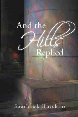 And the Hills Replied (Hardcover)