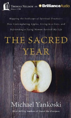 The Sacred Year: Mapping the Soulscape of Spiritual Practice: How Contemplating Apples, Living in a Cave and Befri... (CD-Audio)