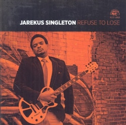 Jarekus Singleton - Refuse to Lose