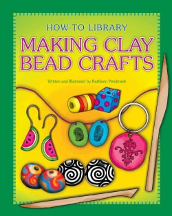 Making Clay Bead Crafts (Hardcover)