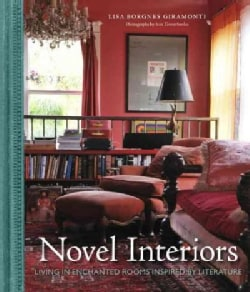 Novel Interiors: Living in Enchanted Rooms Inspired by Literature (Hardcover)