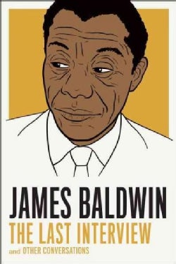 James Baldwin: The Last Interview and Other Conversations (Paperback)