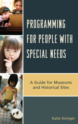 Programming for People with Special Needs: A Guide for Museums and Historic Sites (Paperback)