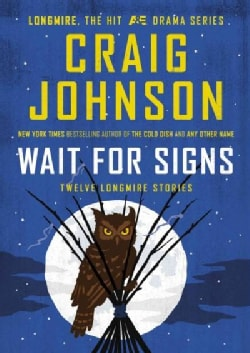 Wait for Signs: Twelve Longmire Stories (Hardcover)