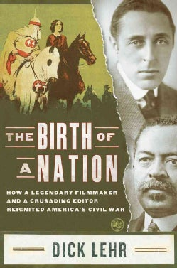 The Birth of a Nation: How a Legendary Filmmaker and a Crusading Editor Reignited America's Civil War (Hardcover)
