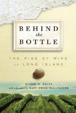 Behind the Bottle: The Rise of Wine on Long Island (Hardcover)