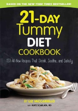 21-Day Tummy Diet Cookbook: 150 All-New Recipes That Shrink, Soothe, and Satisfy (Hardcover)