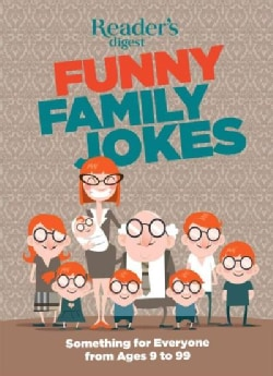 Readers Digest Funny Family Jokes: Something for Everyone from Age 9 to 99 (Paperback)