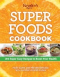 Super Foods Cookbook: 184 Super Easy Recipes to Boost Your Health (Paperback)