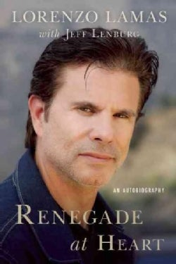 Renegade at Heart: An Autobiography (Hardcover)