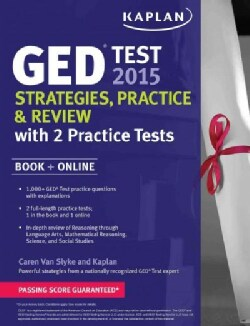 Kaplan Ged Test 2015: Strategies, Practice, and Review With 2 Practice Tests