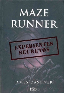 Maze Runner / The Maze Runner Files: Expedientes secretos / Secret Files (Paperback)