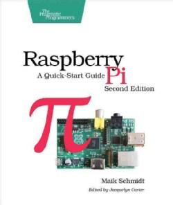 Raspberry Pi: A Quick-Start Guide (Paperback)