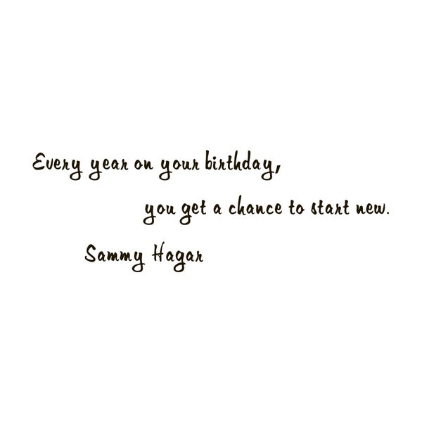 Quote Saying Sammy Hagar Birthday Vinyl Wall Art Decal