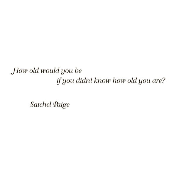 Quote Saying Satchel Paige Age Vinyl Wall Art Decal