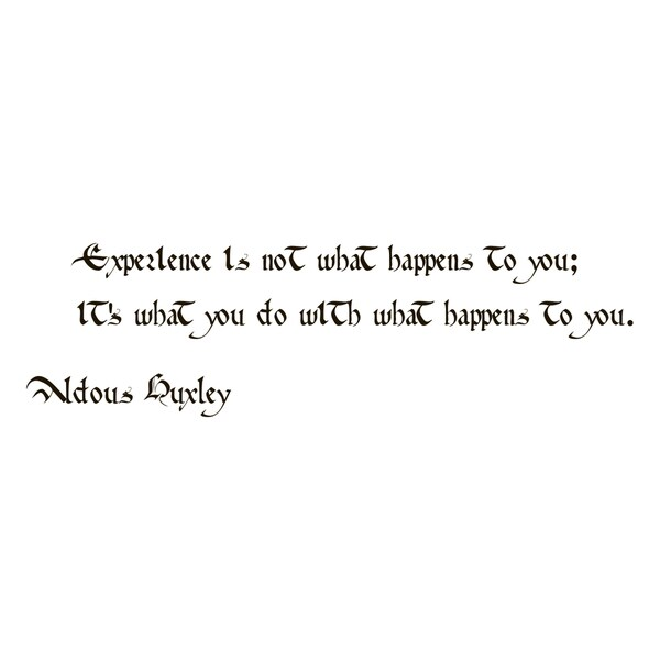 Motivational Quote 'Experience is not What Happens to You...' Black Vinyl Wall Decal Sticker