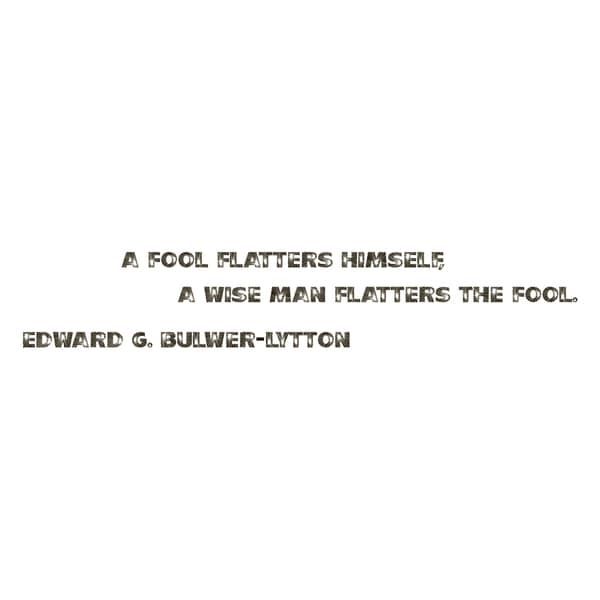 Motivational Quote 'A Fool Flatters Himself...' Black Vinyl Wall Decal Sticker