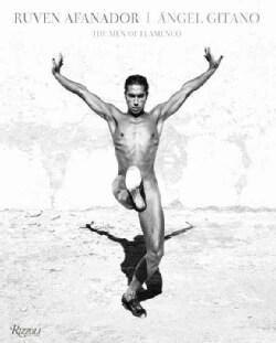 Angel Gitano: the Men of Flamenco (Hardcover)