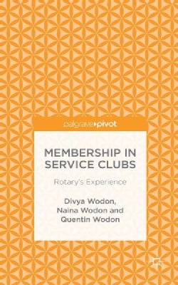 Membership in Service Clubs: Rotary's Experience (Hardcover)
