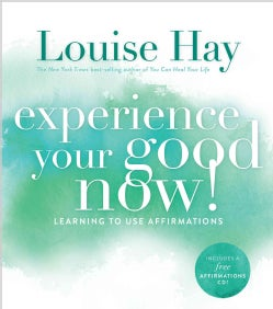Experience Your Good Now!: Learning to Use Affirmations (Paperback)
