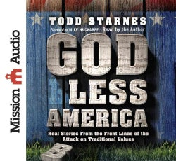 God Less America: Real Stories from the Front Lines of the Attack on Traditional Values (CD-Audio)