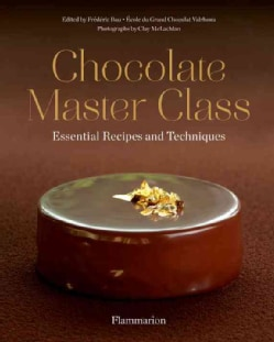 Chocolate Master Class: Essential Recipes and Techniques (Hardcover)