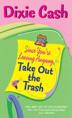 Since You're Leaving Anyway, Take Out the Trash (Paperback)