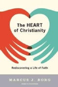The Heart of Christianity: Rediscovering a Life of Faith (Paperback)