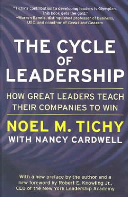 The Cycle of Leadership: How Great Leaders Teach Their Companies to Win (Paperback)