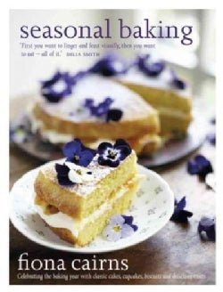 Seasonal Baking: Celebrating the Baking Year With Classic Cakes, Cupcakes, Biscuits and Delicious Treats (Hardcover)