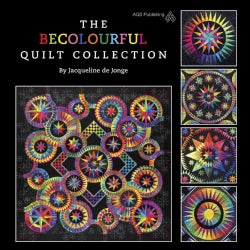 The Be Colourful Quilt Collection (Hardcover)