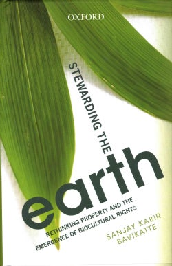 Stewarding the Earth: Rethinking Property and the Emergence of Biocultural Rights (Hardcover)
