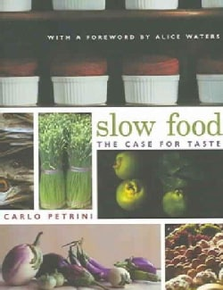 Slow Food: The Case For Taste (Paperback)