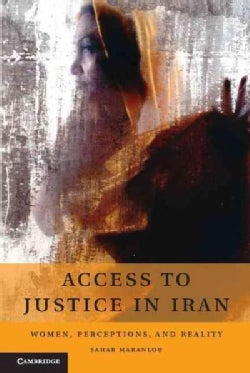 Access to Justice in Iran: Women, Perceptions, and Reality (Hardcover)
