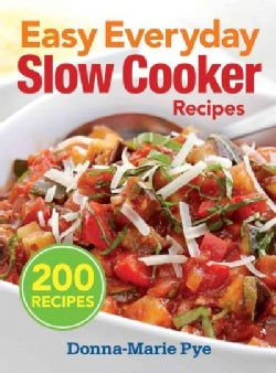 Easy Everyday Slow Cooker Recipes: 200 Recipes (Paperback)
