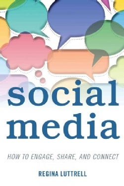 Social Media: How to Engage, Share, and Connect (Hardcover)