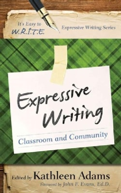Expressive Writing: Classroom and Community (Paperback)