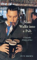 Man Walks into a Pub: A Sociable History of Beer (Paperback)