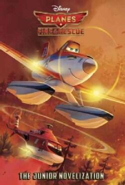 Planes: Fire & Rescue: The Junior Novelization (Paperback)
