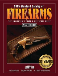 2015 Standard Catalog of Firearms: The Collector's Price & Reference Guide (Paperback)