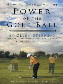 How to Overcome the Power of the Golf Ball: Approach With Perfection: Learn How to Play Your Best Golf With the L... (Hardcover)