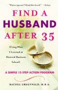 Find A Husband After 35: Using What I Learned At Harvard Business School : A Simple 15-Step Action Program (Paperback)