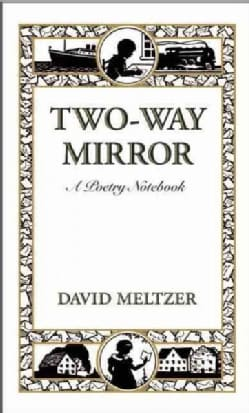 Two-Way Mirror: A Poetry Notebook (Hardcover)