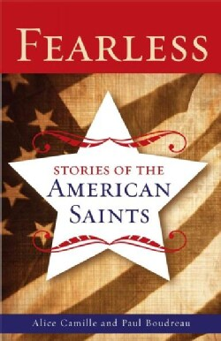 Fearless: Stories of the American Saints (Paperback)