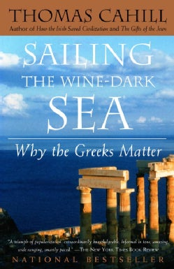 Sailing the Wine-Dark Sea: Why the Greeks Matter (Paperback)