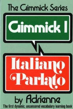 Gimmick I: Italiano Parlato (Paperback)