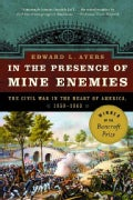 In The Presence Of Mine Enemies: The Civil War In The Heart Of America, 1859 - 1863 (Paperback)