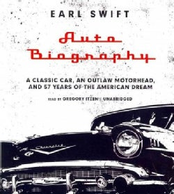 Auto Biography: A Classic Car, an Outlaw Motorhead, and 57 Years of the American Dream (CD-Audio)